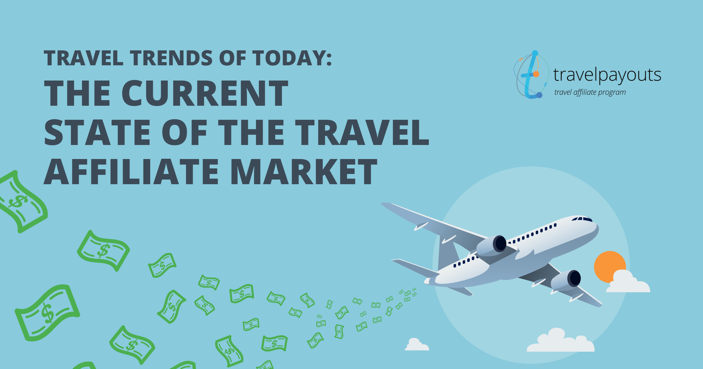 Travel Trends of Today: The Current State of the Travel Affiliate Market