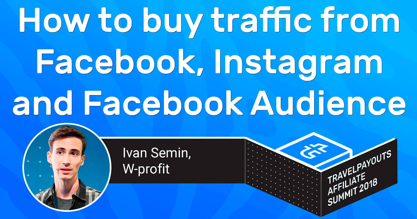 How to buy traffic from Facebook, Instagram and Facebook Audience Network